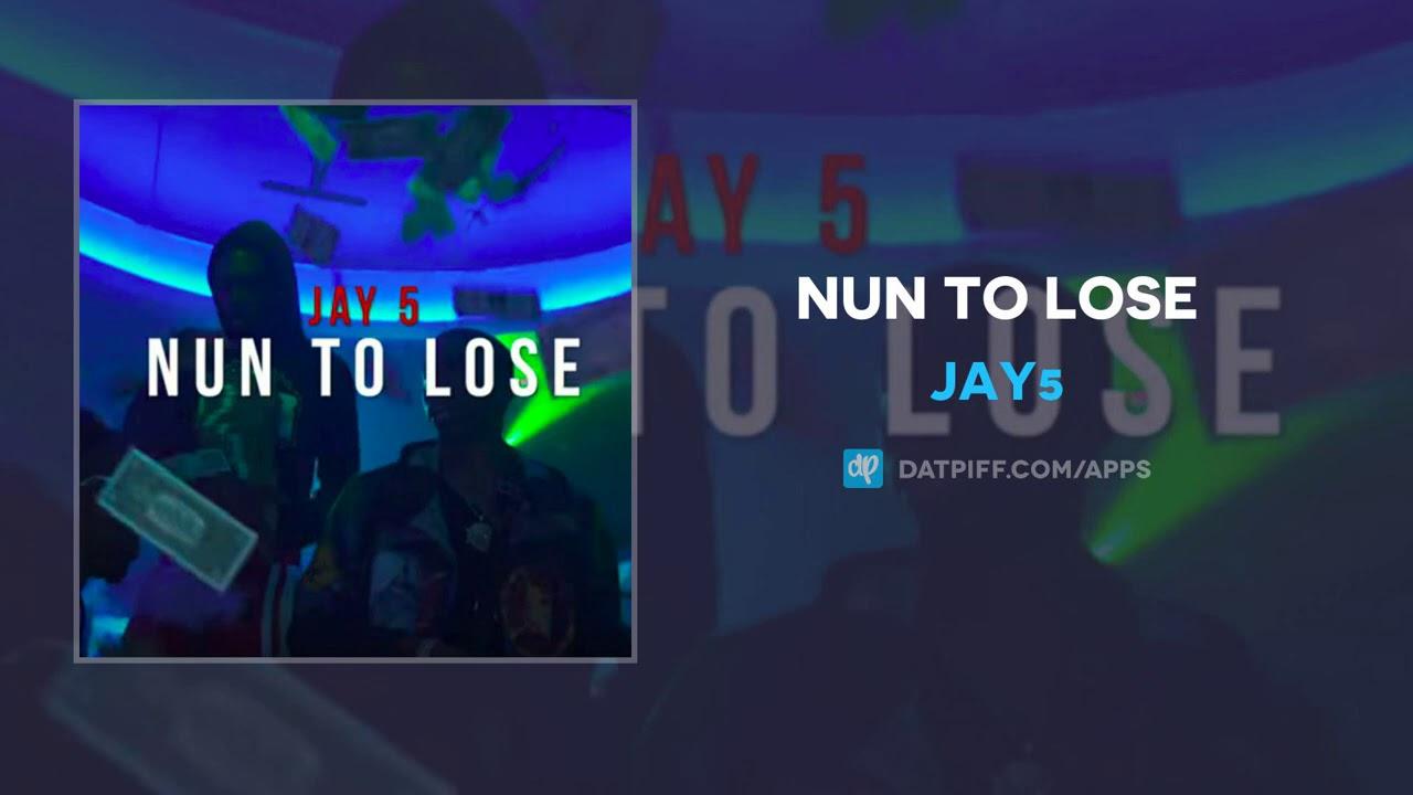 Jay5 - Nun To Lose (AUDIO)