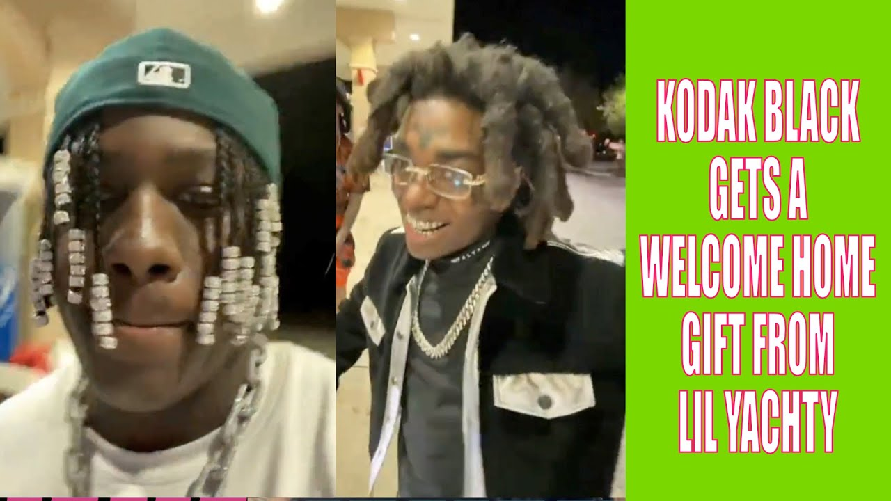KODAK BLACK GETS A WELCOME HOME GIFT FROM LIL YACHTY
