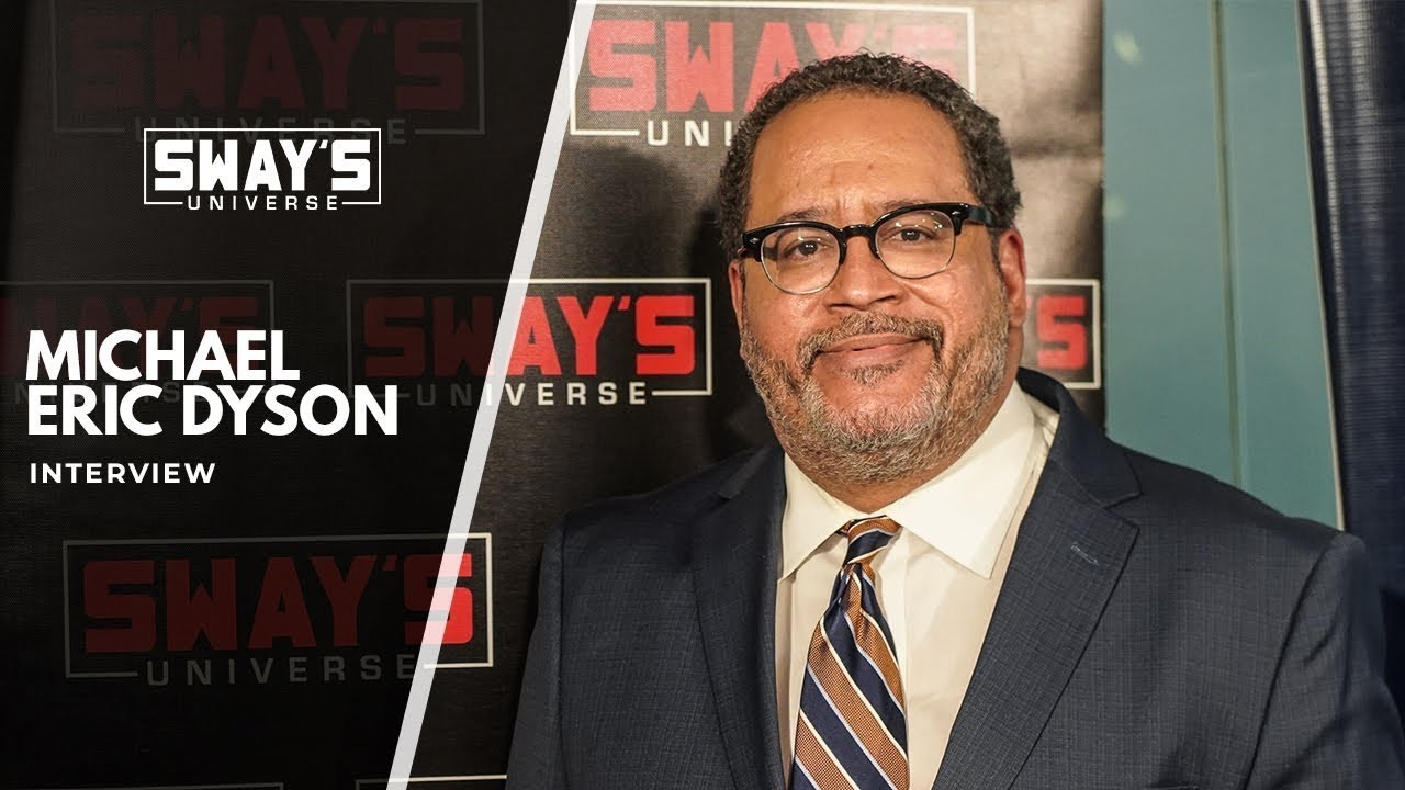Michel Eric Dyson Talks About our Racial Reckoning In New Book 'Long Time Coming' | SWAY'S UNIVERSE