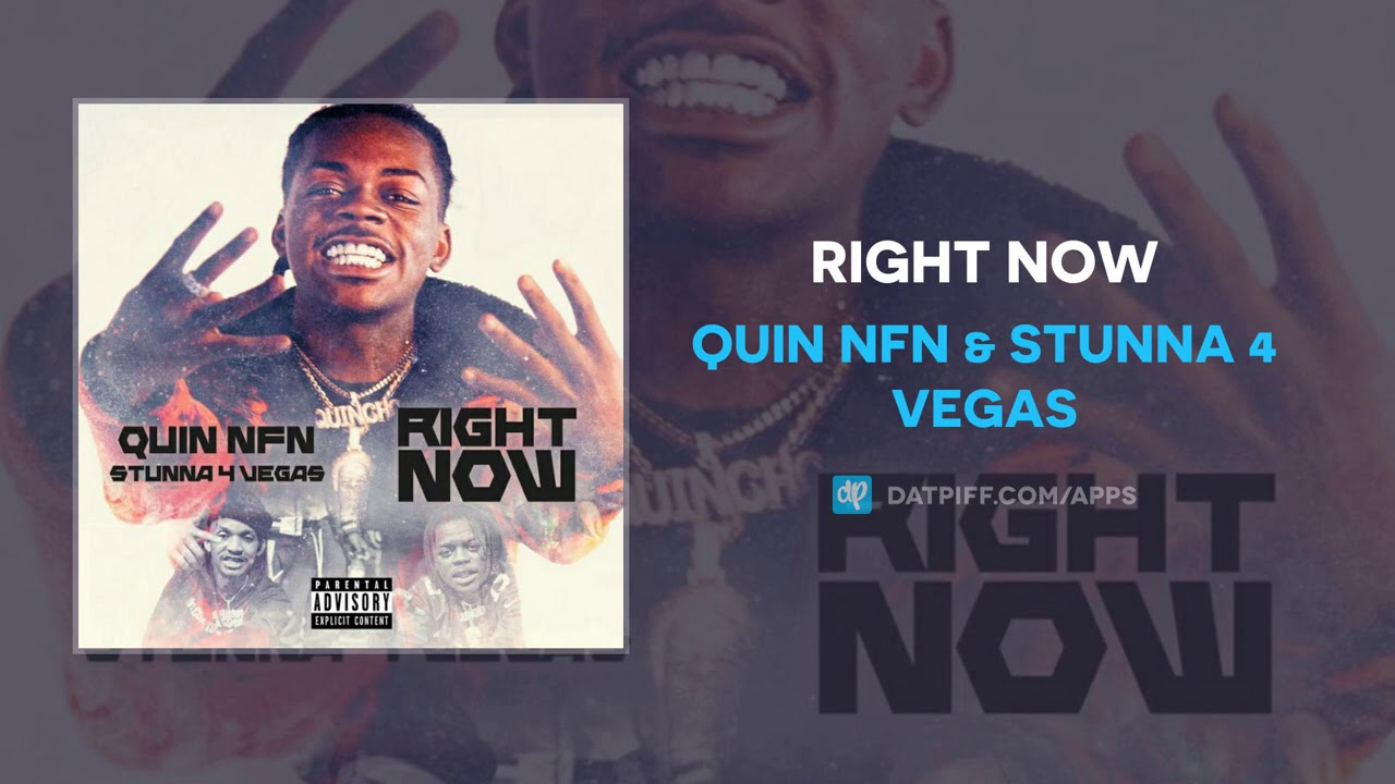 Quin NFN & Stunna 4 Vegas - Right Now (AUDIO)
