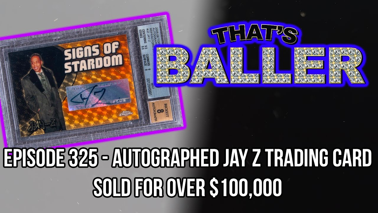 That's Baller - Episode 325 - Autographed Jay Z Trading Card Sold For Over $100,000