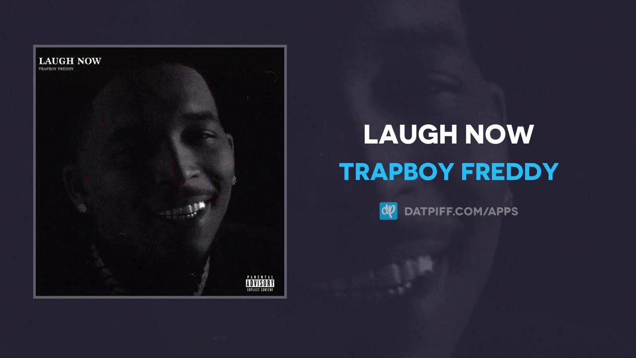 Trapboy Freddy - Laugh Now (AUDIO)