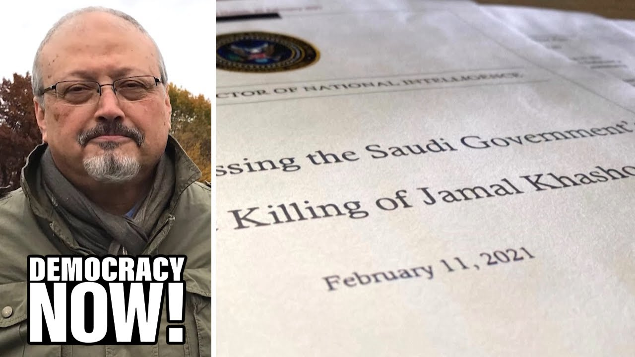 U.S. Says Saudi Crown Prince MBS Approved Assassination of Khashoggi, But He Avoids Any Sanctions