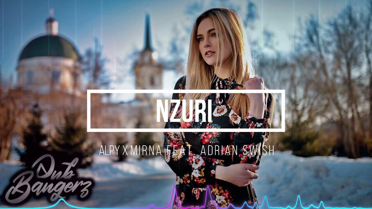 ALPY x Mirna & Adrian Swish - Nzuri (RnBass) 2021