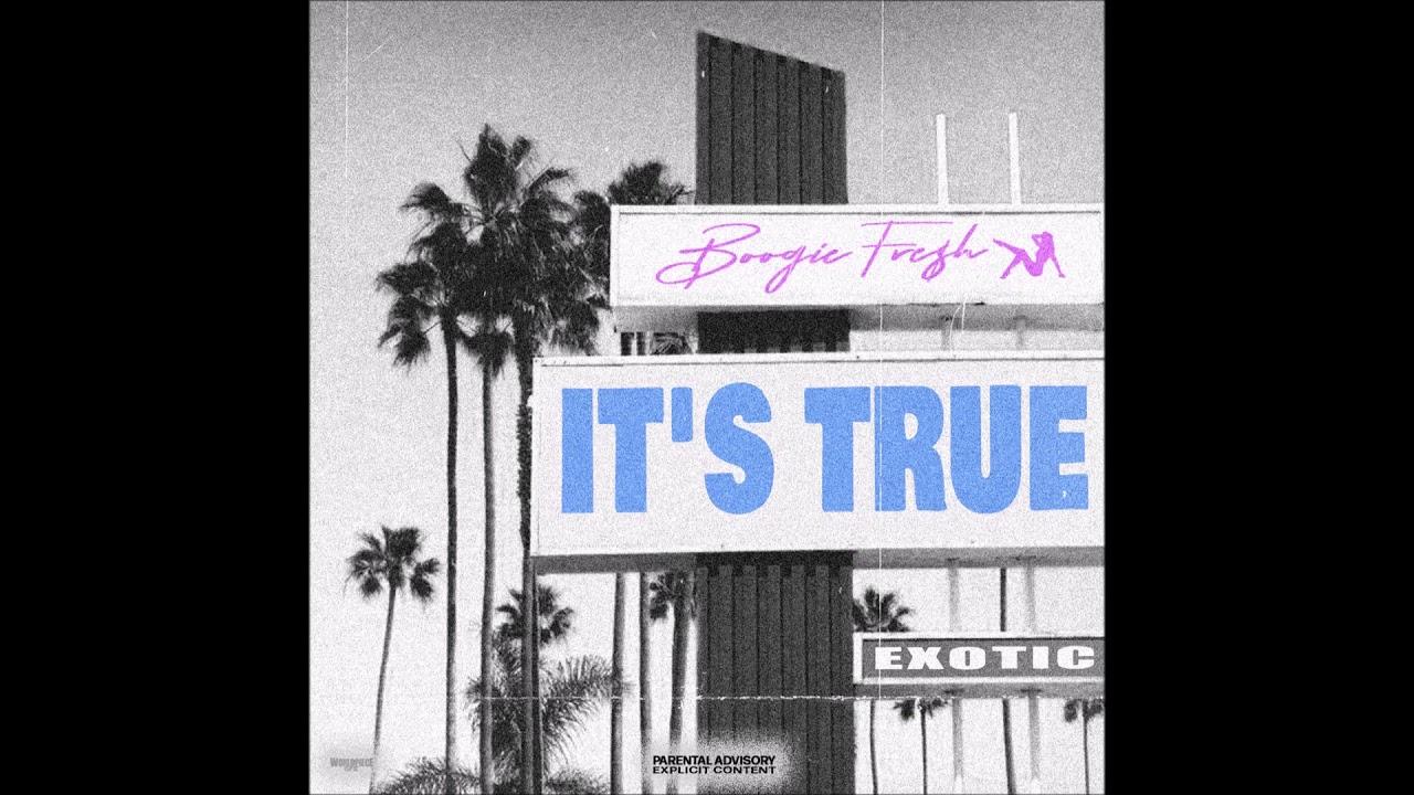 "Boogie Fre$h - ""It's True"" OFFICIAL VERSION"