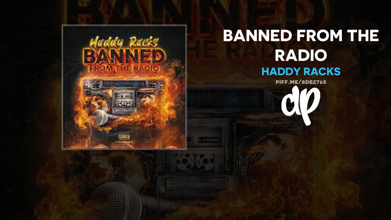 Haddy Racks - Banned From The Radio (FULL MIXTAPE)