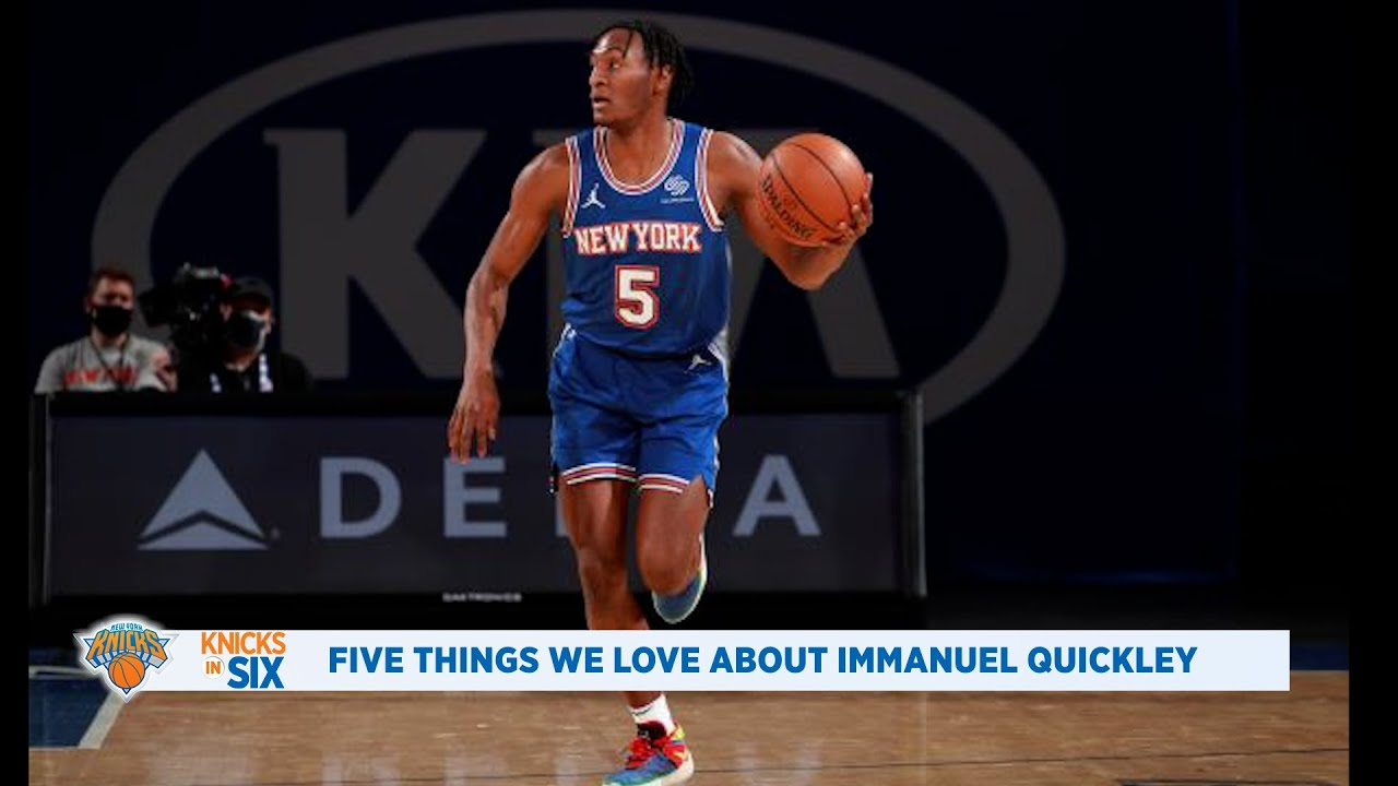Immanuel Quickley, Things We Love About the Knicks Rookie | Knicks in Six