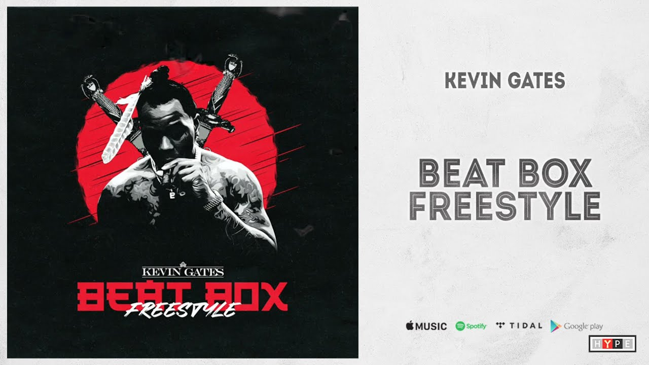 "Kevin Gates - ""Beat Box Freestyle"""