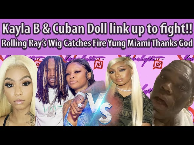 King Von's Sister Kayla meets up w/Cuban Doll+Rolling Ray's Wig Catches Fire Yung Miami Thanks God🙏🏾