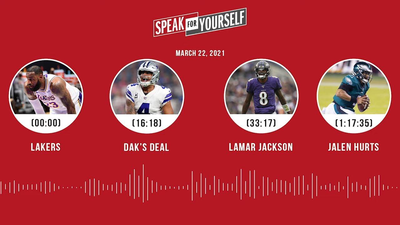 Lakers, Dak's deal, Lamar Jackson, Jalen Hurts (3.22.21)   SPEAK FOR YOURSELF Audio Podcast