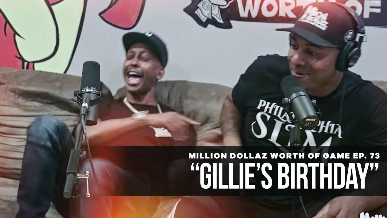 "Million Dollaz Worth of Game Episode 73: ""Gillie's Birthday"""