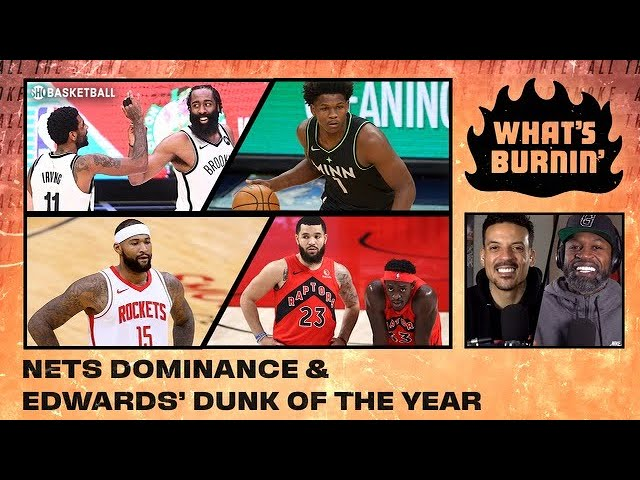 Nets Dominate West, Anthony Edwards Dunk, Fan Questions | WHAT'S BURNIN' | SHOWTIME Basketball