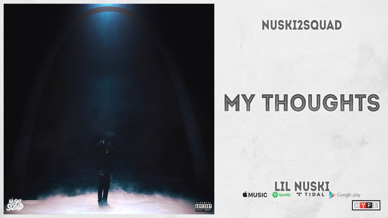 "NUSKI2SQUAD - ""My Thoughts"" (Lil Nuski)"