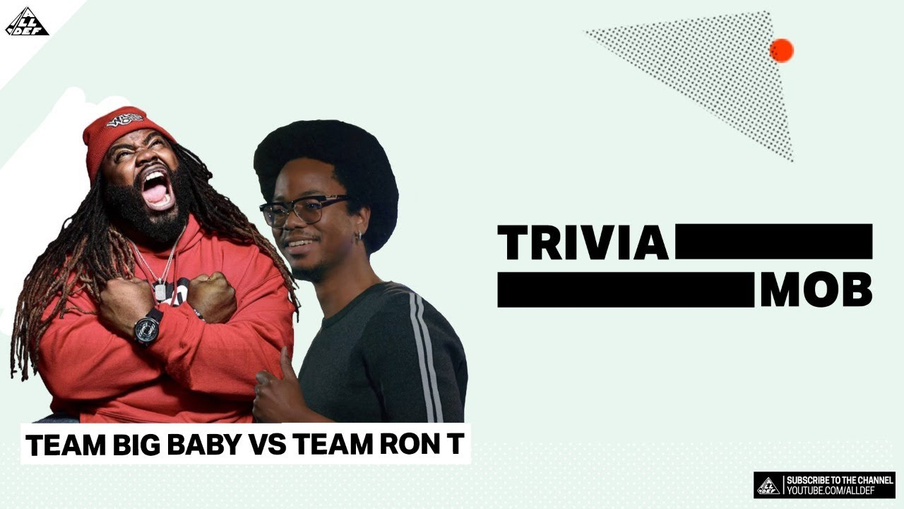 TriviaMob   Ron T vs Big Baby   All Def