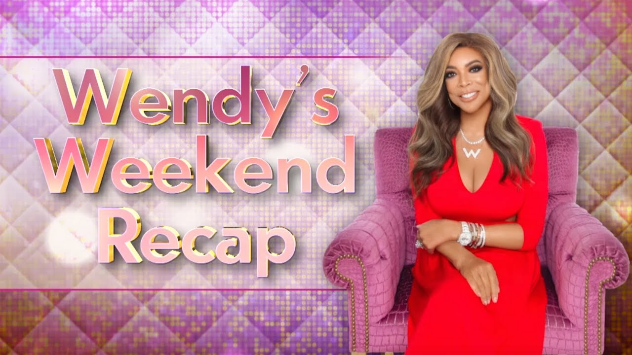 Wendy's Weekend Recap!