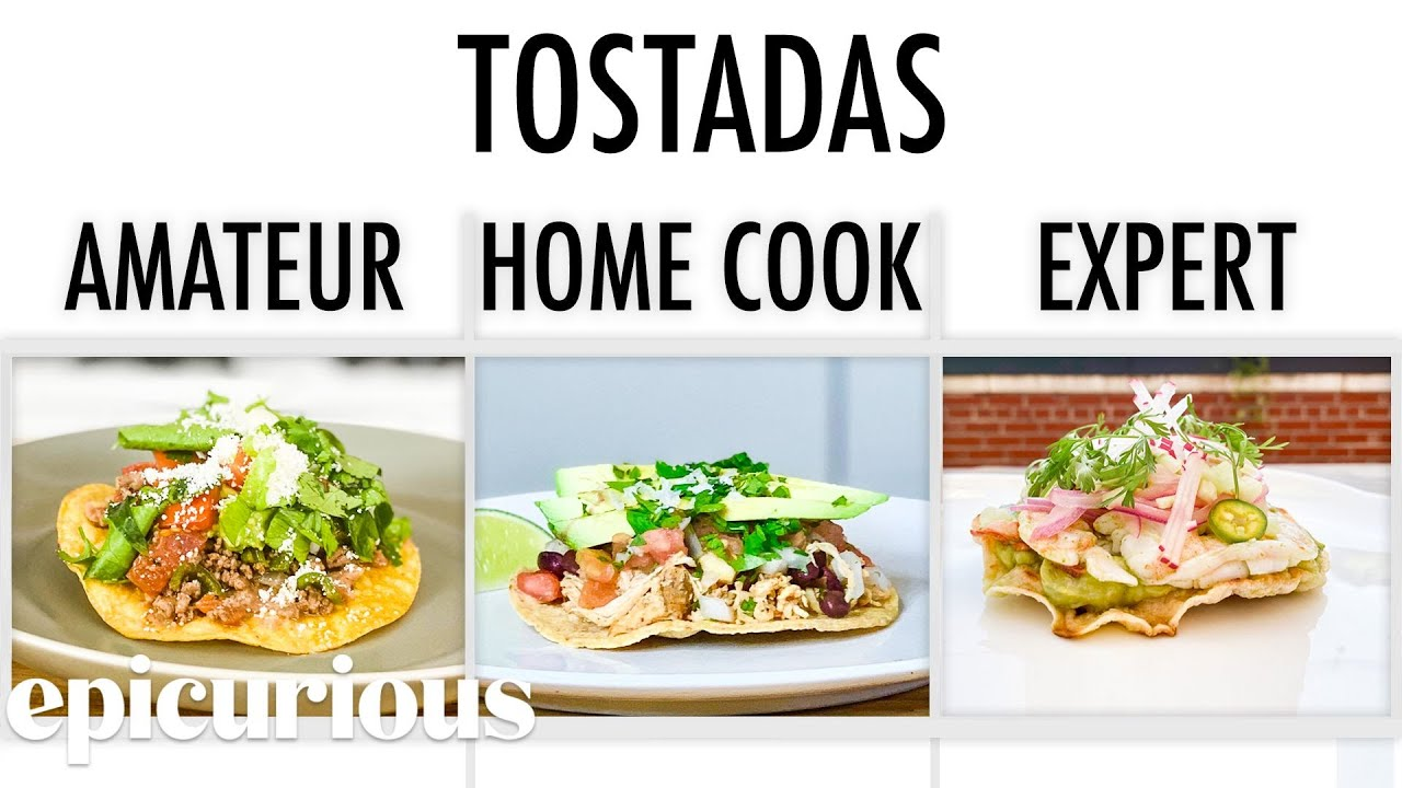 4 Levels of Tostadas: Amateur to Food Scientist | Epicurious