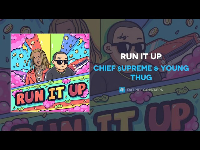 Chief $upreme & Young Thug - Run It Up (AUDIO)
