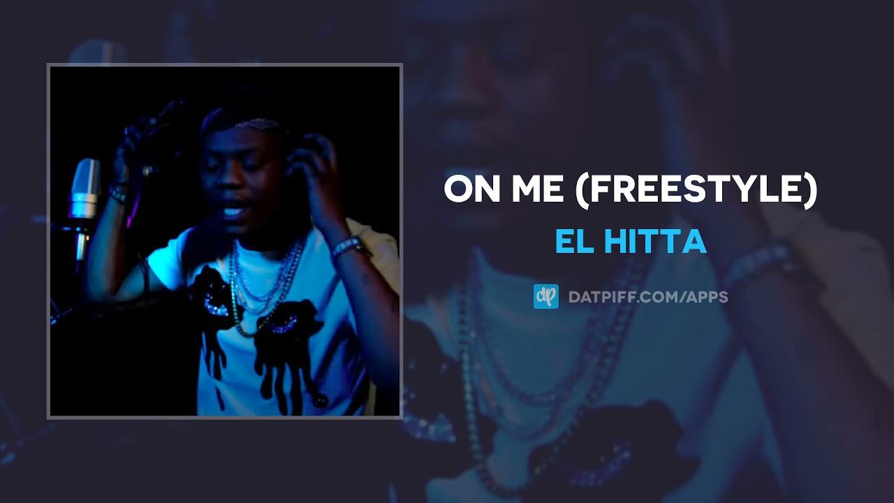 EL HITTA - ON ME (Freestyle) (AUDIO)