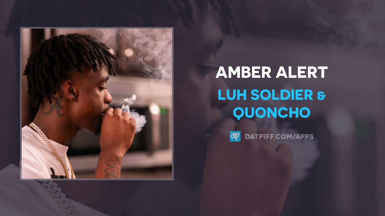 Luh Soldier & Quoncho - Amber Alert (AUDIO)