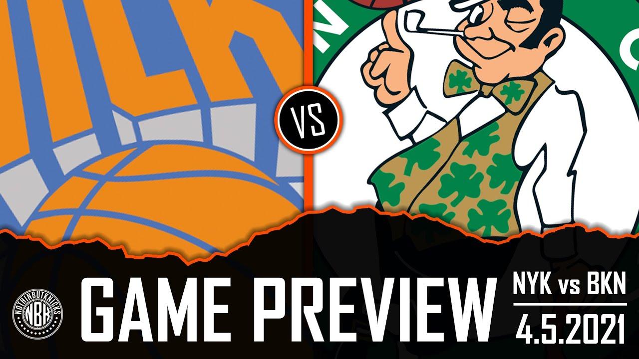 New York Knicks vs Boston Celtics Game Preview   4.7.21