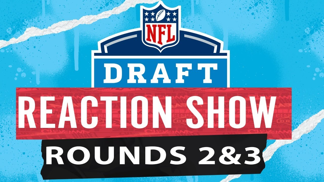 NFL Draft Round 2 & 3 Reaction Show