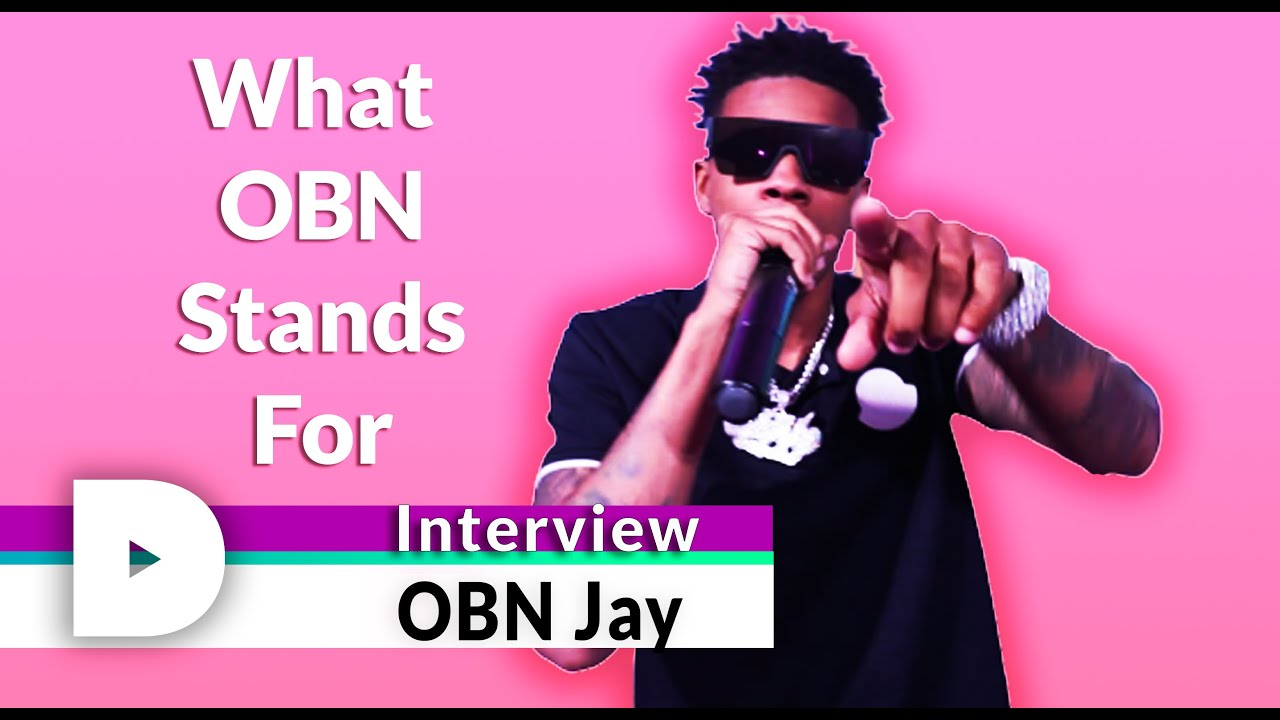 OBN Jay Interview   What OBN Stands For, Repping Louisiana & More!