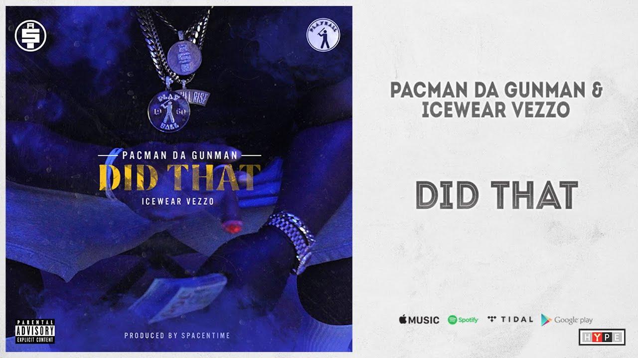 """Pacman da Gunman, Icewear Vezzo - """"Did That"""""""
