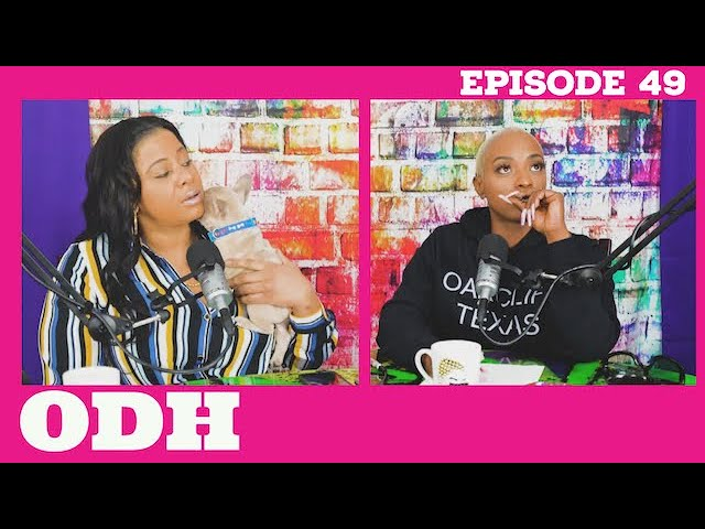 Sidechick Turned Main Chick! | ODH | Ep 49 | All Def