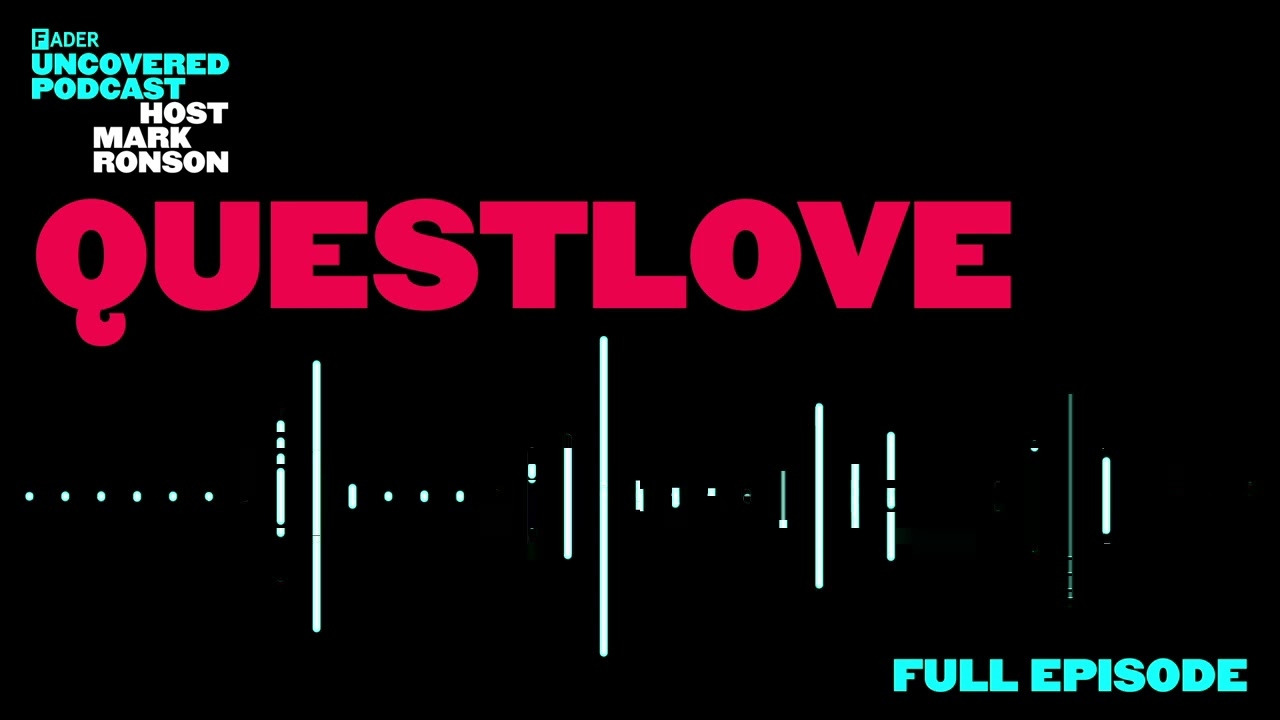The FADER Uncovered - Episode 1 QuestLove