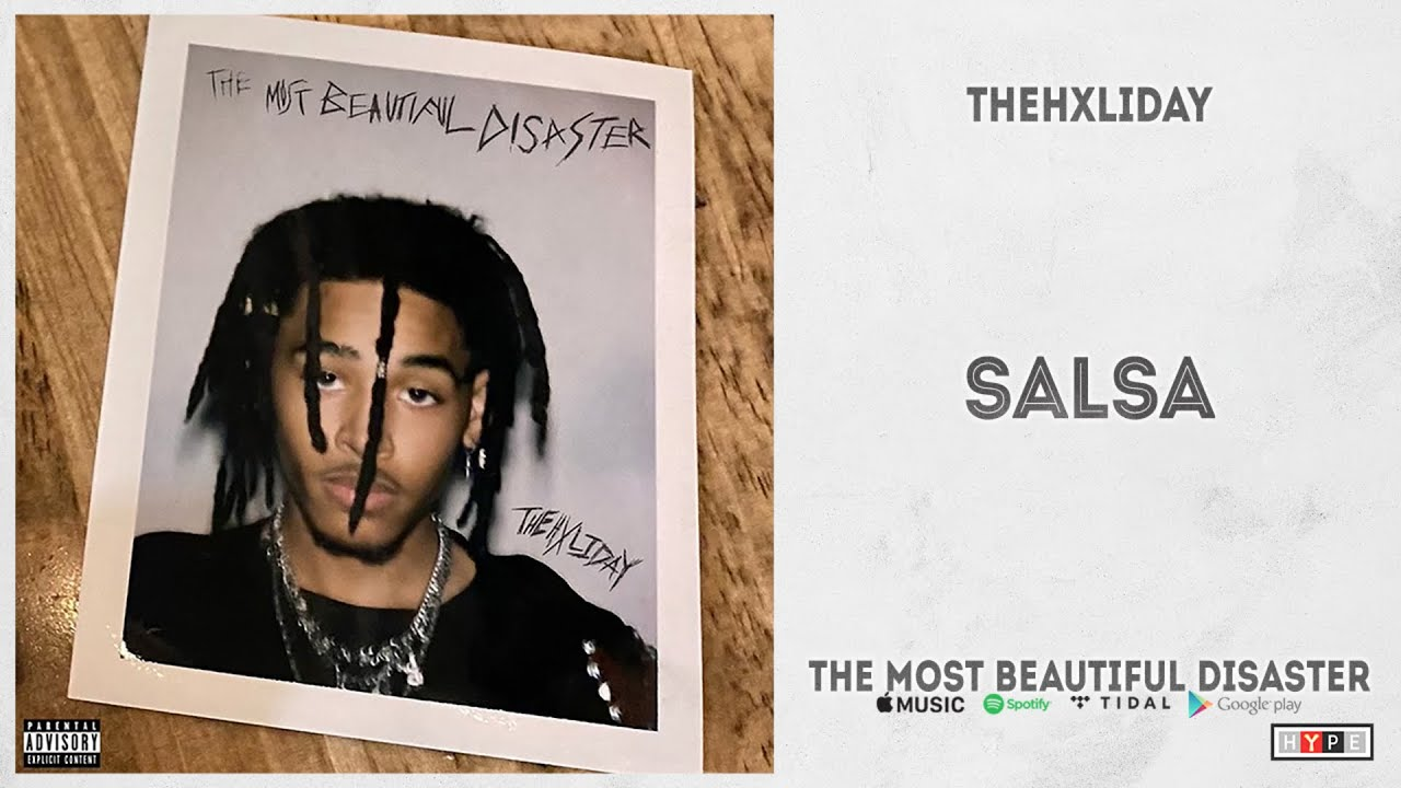 """TheHxliday - """"Salsa"""" (The Most Beautiful Disaster)"""