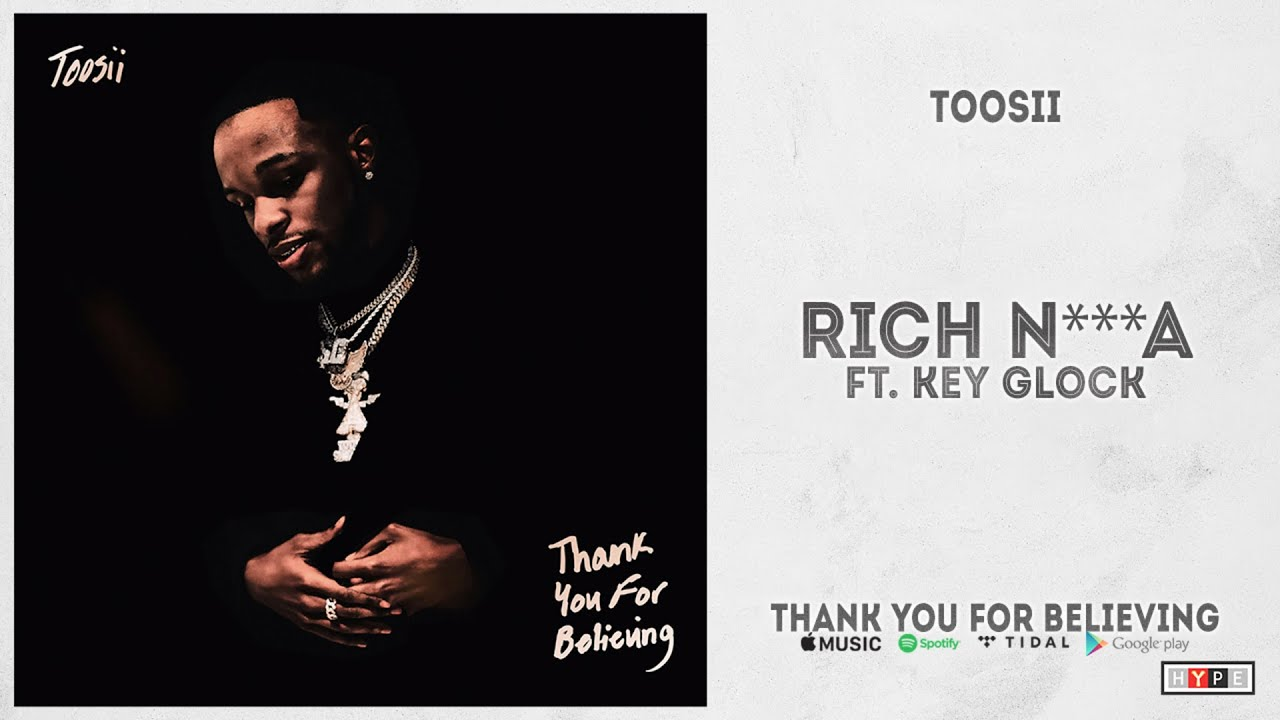 """Toosii - """"rich n***a"""" Ft. Key Glock (Thank You For Believing)"""