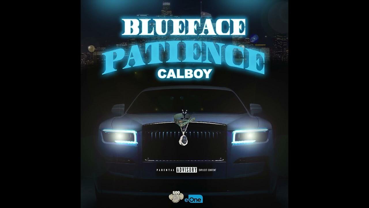 Blueface & Calboy - Patience (AUDIO)