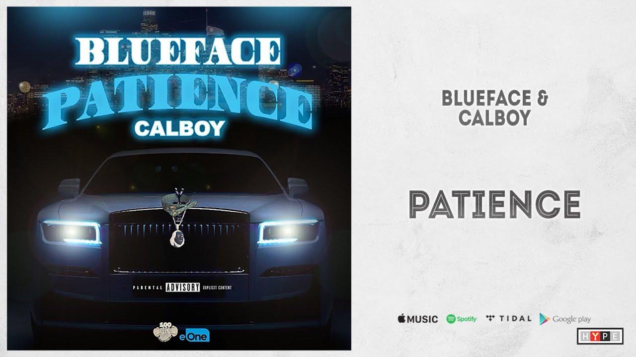 "Blueface & Calboy - ""Patience"""