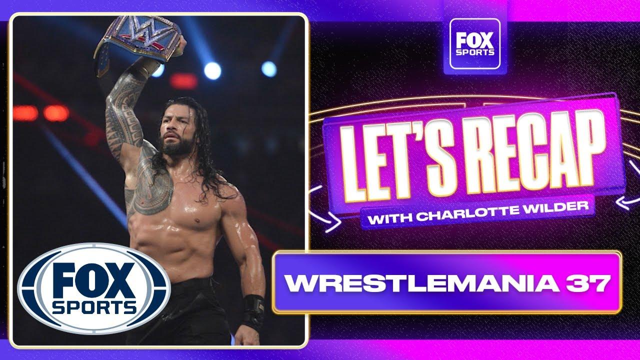 Charlotte Wilder recaps a Bliss-ful, fan-filled, Bad Bunnied WrestleMania 37 | FOX SPORTS