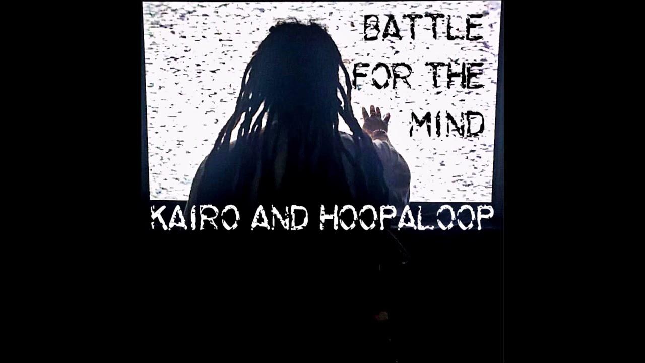 "Kairo & Hoopaloop - ""Battle For The Mind"" OFFICIAL VERSION"