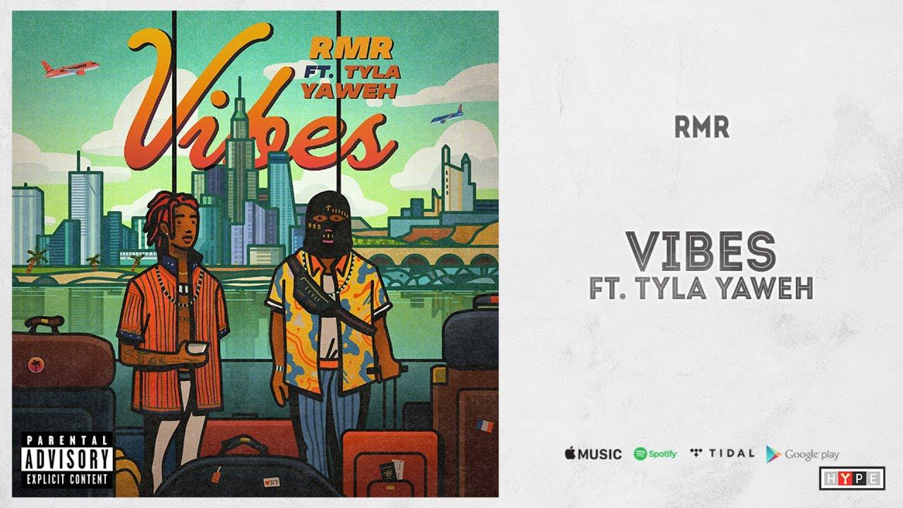 "RMR - ""Vibes"" Ft. Tyla Yaweh"