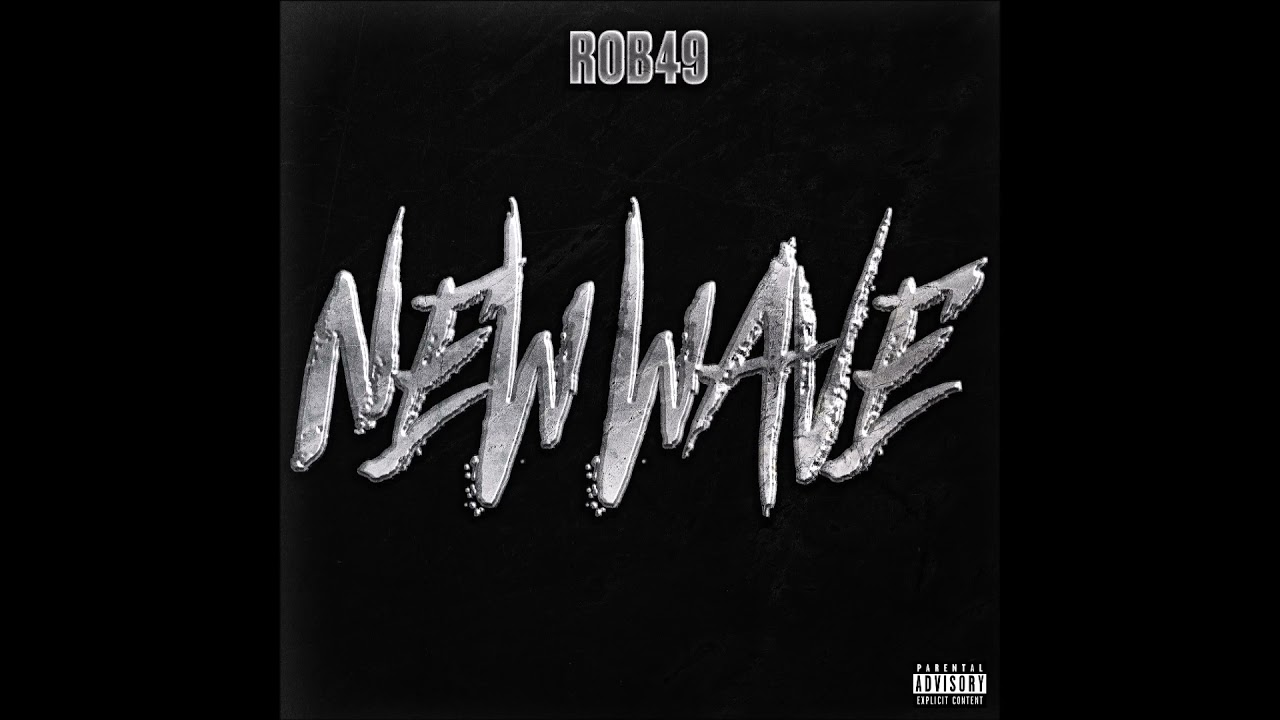 """Rob49 - """"New Wave"""" OFFICIAL VERSION"""