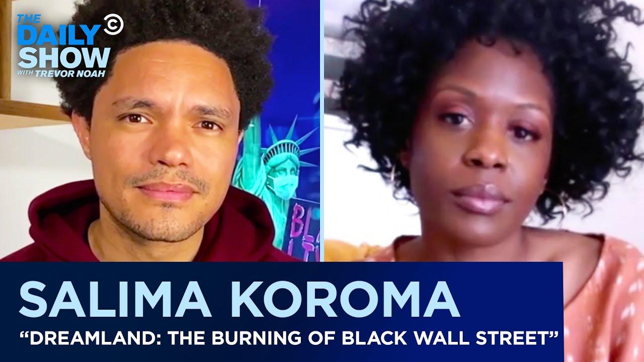 Salima Koroma - Black Wall Street & The Ongoing Trauma Affecting Black Communities   The Daily Show