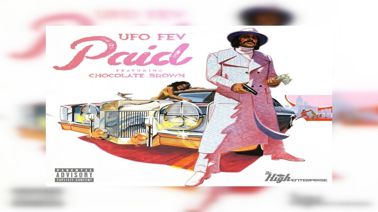 UFO Fev - Paid Ft Chocolate Brown (Prod. By STER) (New Official Audio)