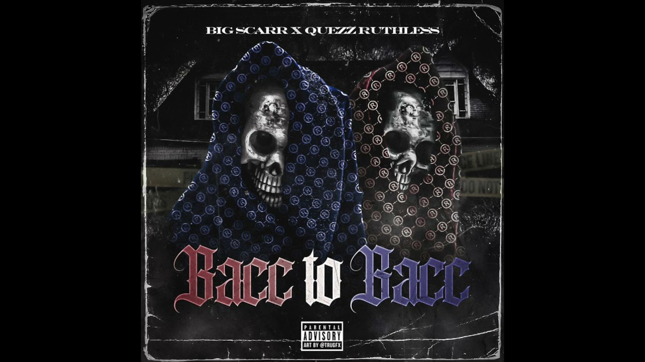 Big Scarr & Quezz Ruthless - Bacc to Bacc (AUDIO)