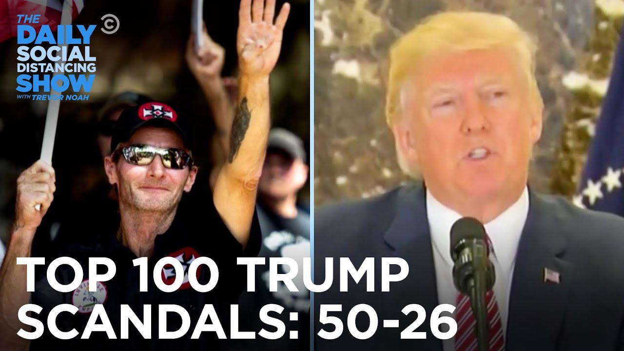 Counting Down Donald Trump's 100 Most Tremendous Scandals: 50-26 | The Daily Social Distancing Show
