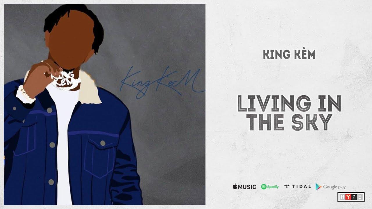"""King Kèm - """"Living In The Sky"""""""
