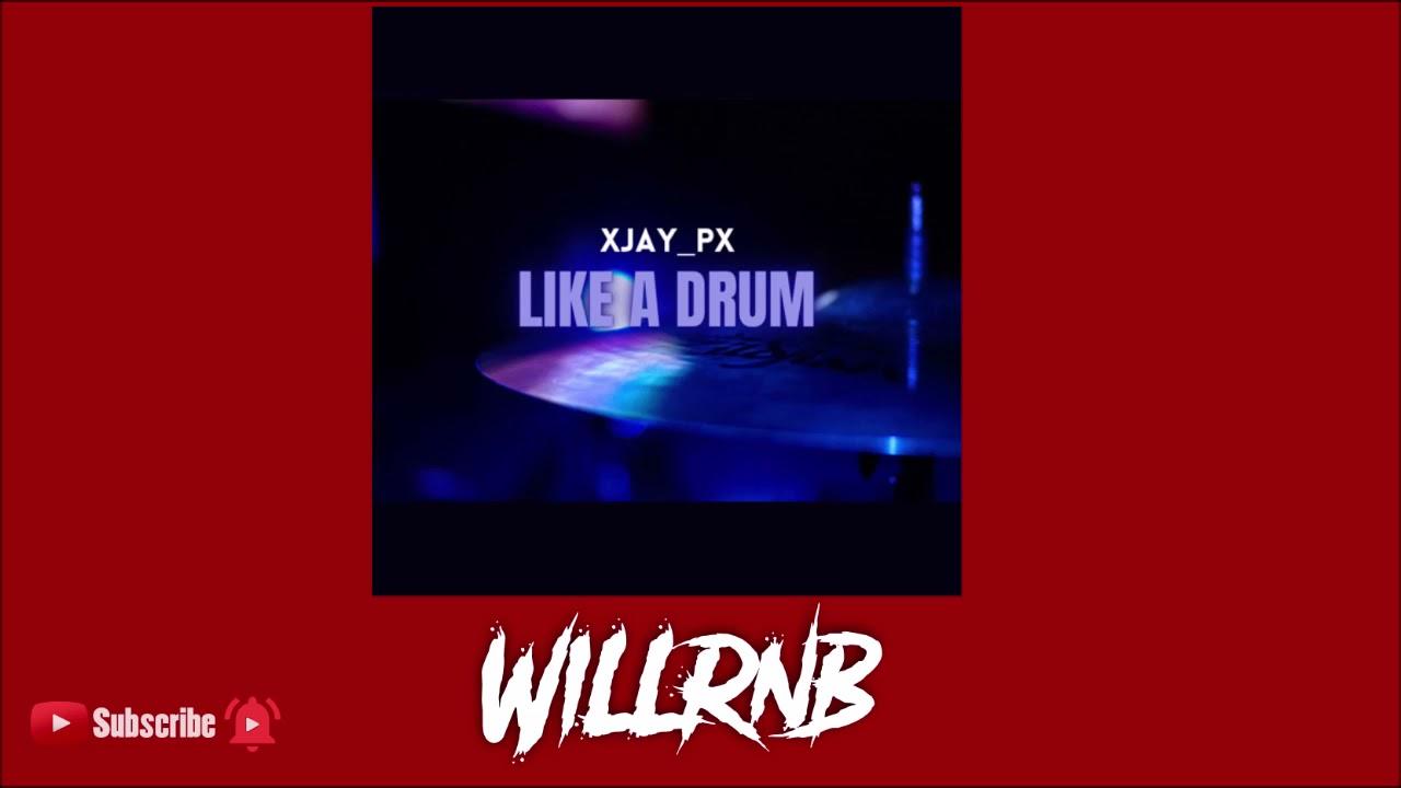 XJay_Px - Like A Drum (Prod. By FliptunesMusic)