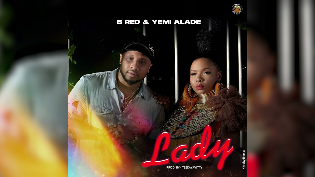 B Red & Yemi Alade - Lady (Official Audio)