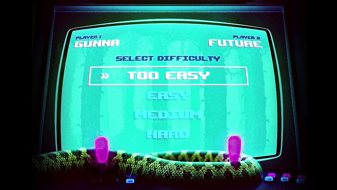Gunna & Future - Too Easy [Official Clean Audio]