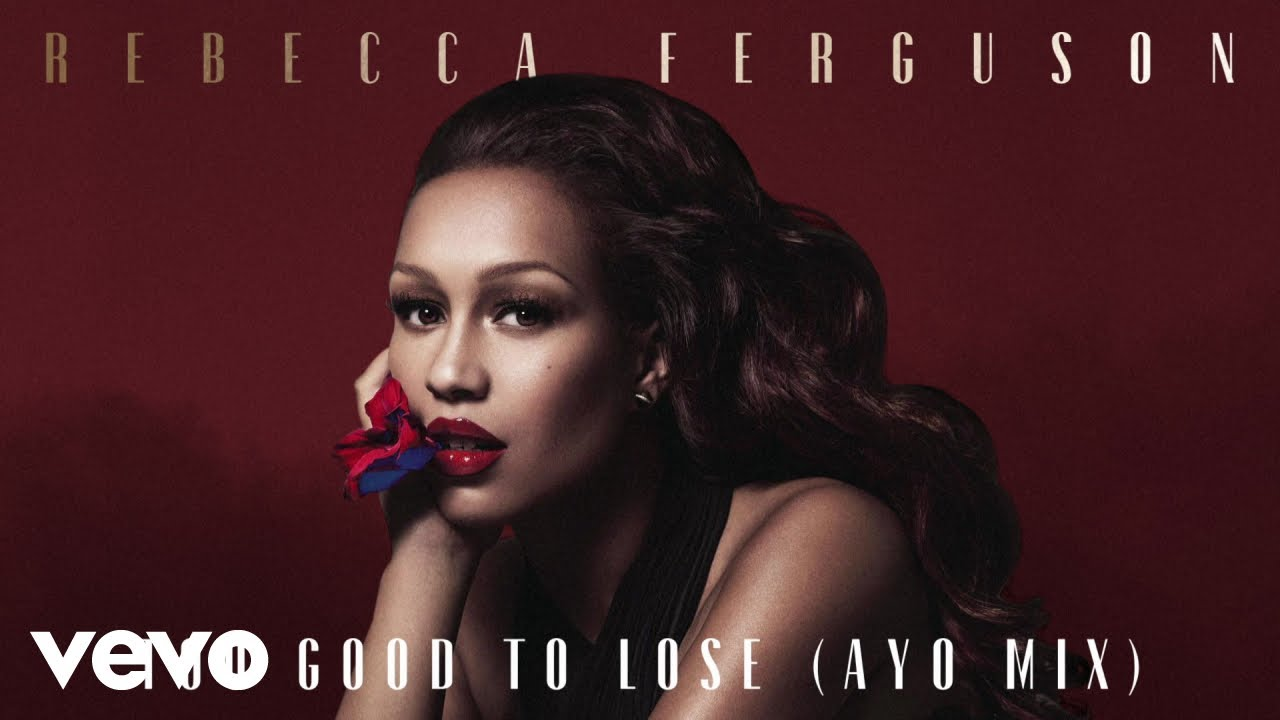 Rebecca Ferguson - Too Good to Lose (Ayo Mix - Official Audio)