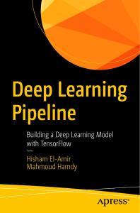 [FREE EBOOK] Deep Learning Pipeline Building A Deep Learning Model & TensorFlow