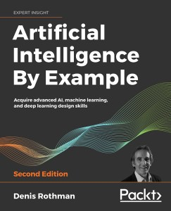 [FREE EBOOK] Artificial Intelligence By Example – Second Edition