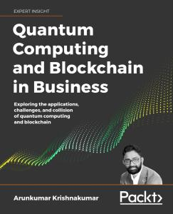 [FREE EBOOK] Quantum Computing & Blockchain in Business Exploring the applications, challenges & collision of quantum computing & blockchain