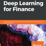 Hands-On Deep Learning for Finance: Implement deep learning techniques and algorithms to create powerful trading strategies